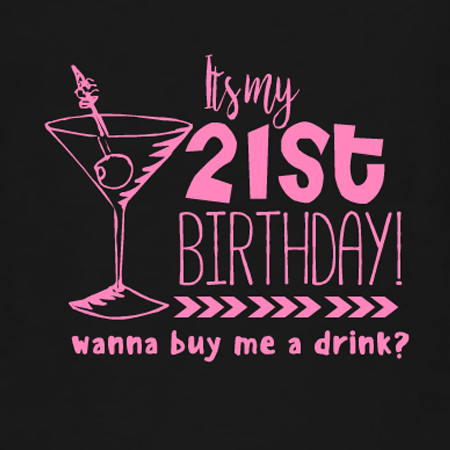 Its My 21st Wanna Buy Me A Drink T Shirt Design Designashirt